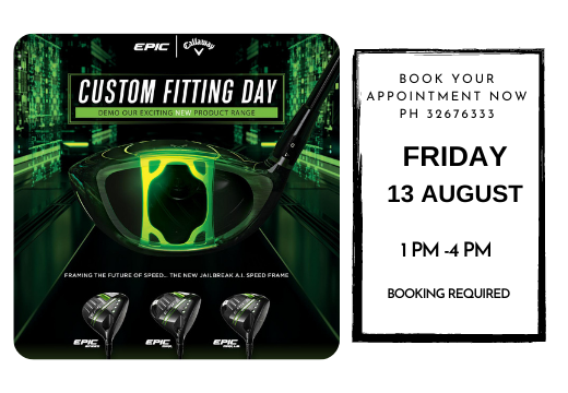 Ping &  Callaway Fitting  Day - 13th August